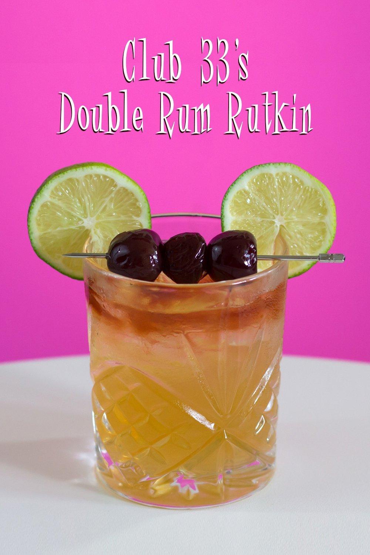 Club 33's Double Rum Rutkin Cocktail